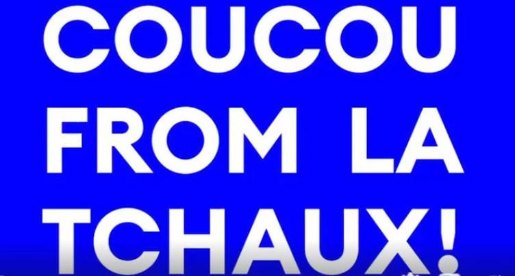 Hello La Tchaux !
