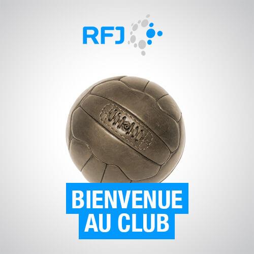Bienvenue au club RFJ - La chronique sportive de la rédaction.
